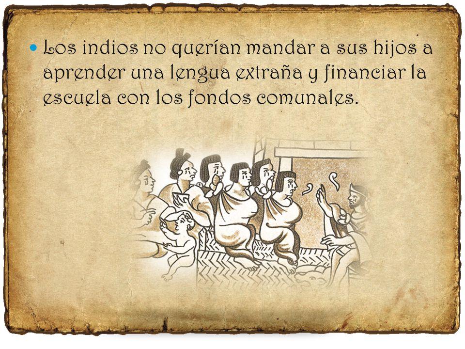 A mediados de siglo, se promovió el establecimiento de las escuelas de castellano para hacer más precisa la enseñanza de la doctrina cristina.