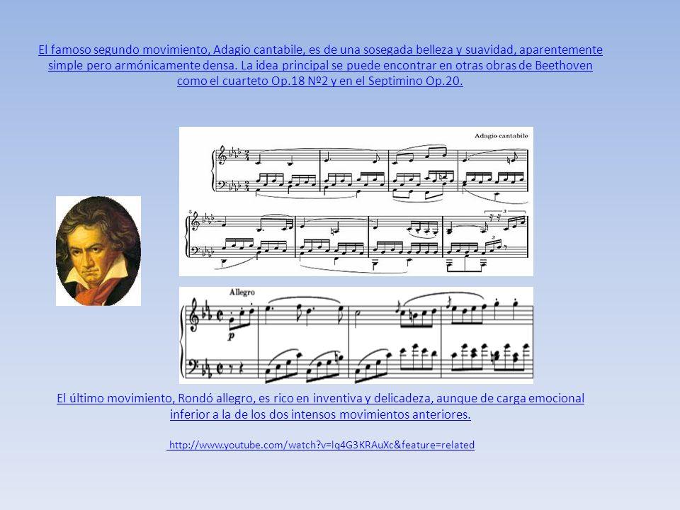 El famoso segundo movimiento, Adagio cantabile, es de una sosegada belleza y suavidad, aparentemente simple pero armónicamente densa. La idea principa