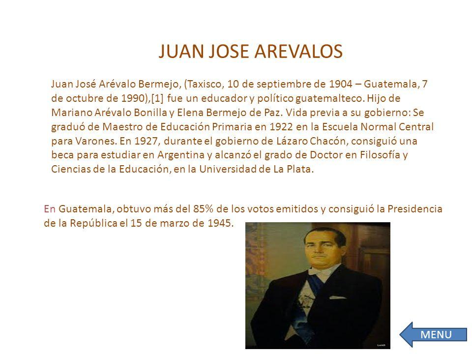 Juan José Arévalo Bermejo, (Taxisco, 10 de septiembre de 1904 – Guatemala, 7 de octubre de 1990),[1] fue un educador y político guatemalteco.