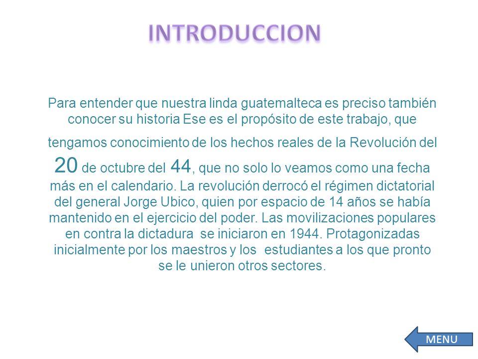 Para entender que nuestra linda guatemalteca es preciso también conocer su historia Ese es el propósito de este trabajo, que tengamos conocimiento de los hechos reales de la Revolución del 20 de octubre del 44, que no solo lo veamos como una fecha más en el calendario.