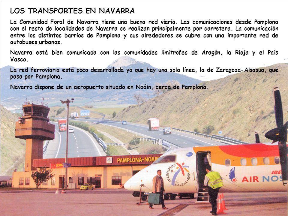 LOS TRANSPORTES EN NAVARRA La Comunidad Foral de Navarra tiene una buena red viaria.