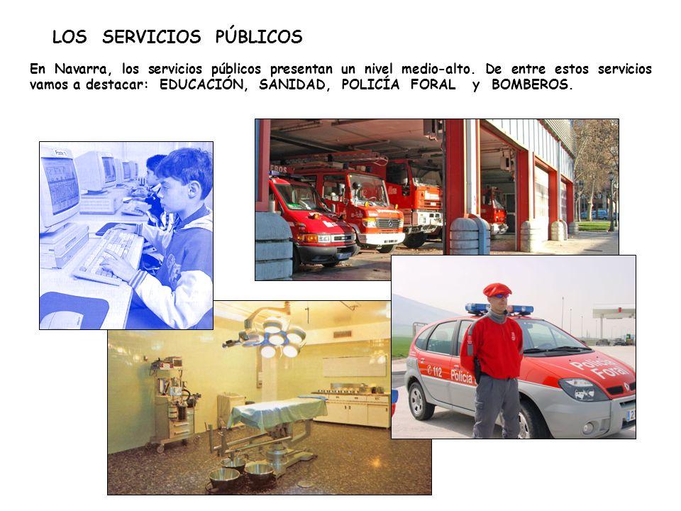 LOS SERVICIOS PÚBLICOS En Navarra, los servicios públicos presentan un nivel medio-alto.