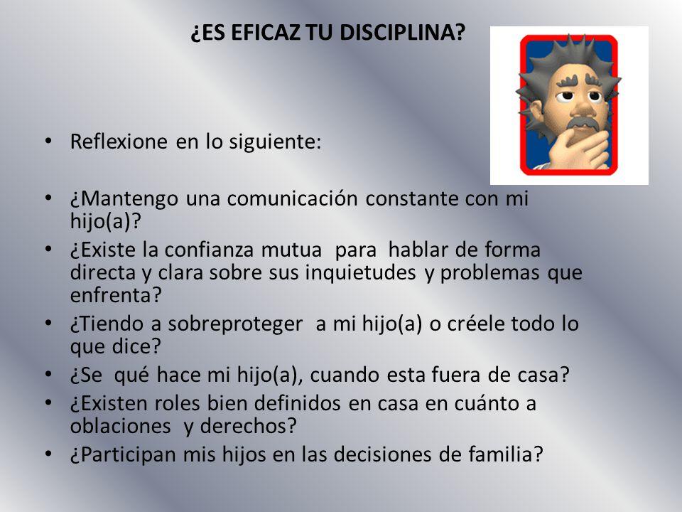Reflexione en lo siguiente: ¿Mantengo una comunicación constante con mi hijo(a)? ¿Existe la confianza mutua para hablar de forma directa y clara sobre