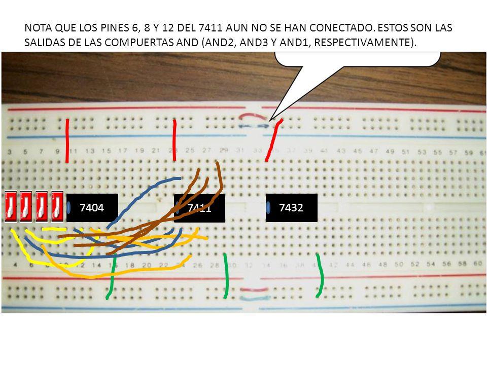 7404 7411 7432 NOTA QUE LOS PINES 6, 8 Y 12 DEL 7411 AUN NO SE HAN CONECTADO. ESTOS SON LAS SALIDAS DE LAS COMPUERTAS AND (AND2, AND3 Y AND1, RESPECTI
