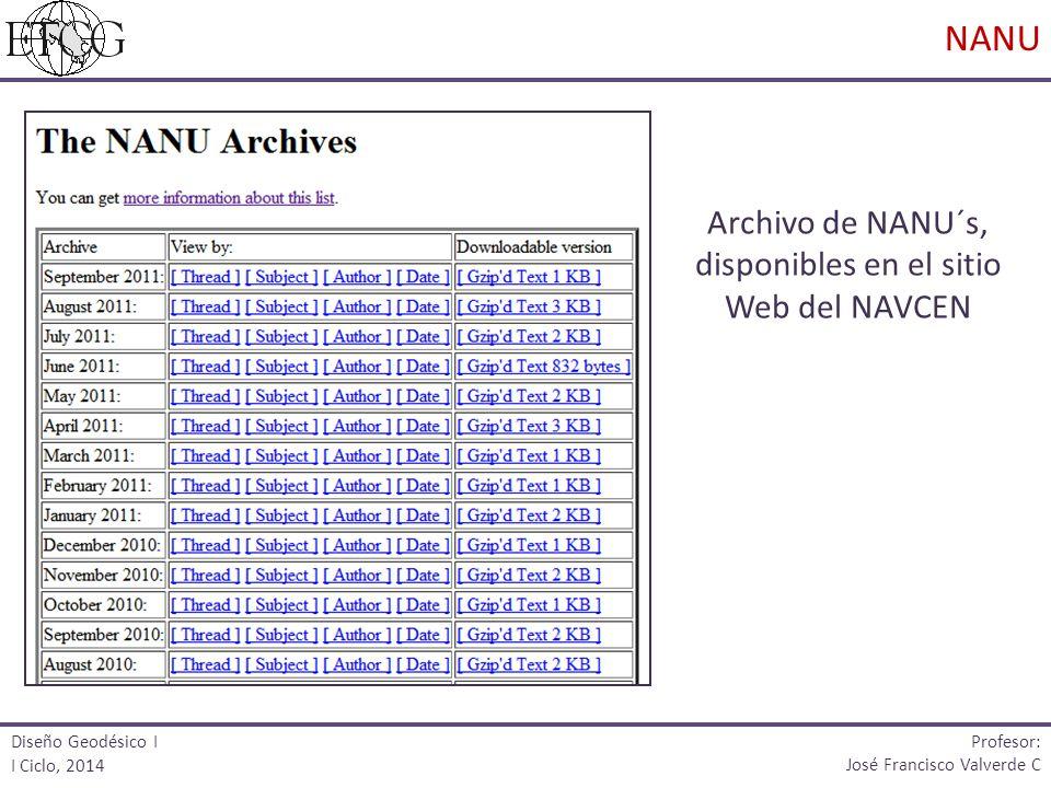 Archivo de NANU´s, disponibles en el sitio Web del NAVCEN Diseño Geodésico I I Ciclo, 2014 Profesor: José Francisco Valverde C NANU