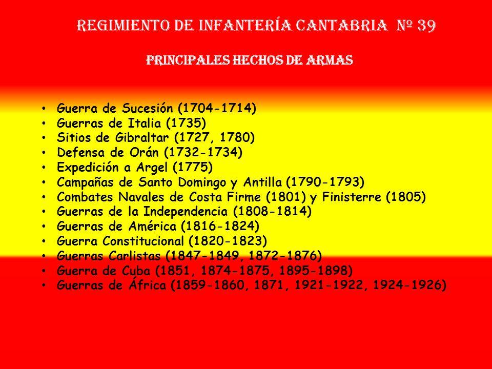Sobrenombre: «El Heroico» Creación: en 1.704 Como Tercio de Guipúzcoa OTROS NOMBRES QUE HA TENIDO: Reg. de Gipúzcoa (1704) Reg. de Infª. Cantabria Nº
