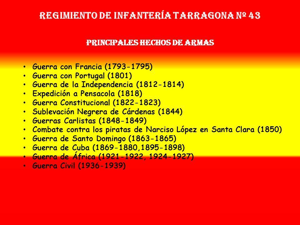 Regimiento de Infantería tarragona nº 43 Sobrenombre: « EL FIRME » Creación: en 1.792 Como: Reg. de Voluntarios de Tarragona OTROS NOMBRES QUE HA TENI