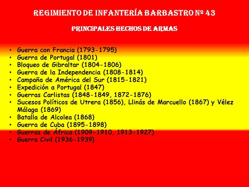 Regimiento de Infantería barbastrro nº 43 Sobrenombre: « LOS PARDOS DE ARAGÓN » Creación: en 1.793 Como: Batallón de Cazadores de la Ciudad de Barbast
