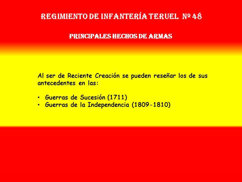 Sobrenombre: No Tiene Creación: en 1.939 Como: Regimiento de Infantería Ibiza OTROS NOMBRES QUE HA TENIDO: Reg. de Infª. Teruel Nº 48 (1943) Disuelto