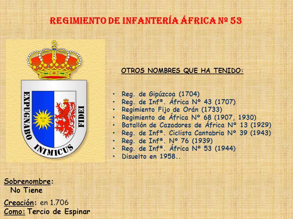 Regimiento de Infantería DE LA REINA nº 2 Regimiento de Infantería Guipúzcoa nº 53 PRINCIPALES HECHOS DE ARMAS Guerra de Sucesión (1709-1714) Guerras