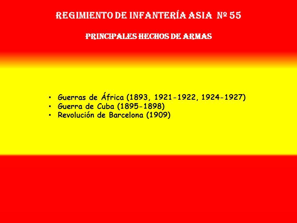 Sobrenombre: No Tiene Creación: en 1.877 Como: Regimiento de Infantería Asia Nº 55 OTROS NOMBRES QUE HA TENIDO: Reg. de Infª. Asia Nº 55 (1891) Disuel