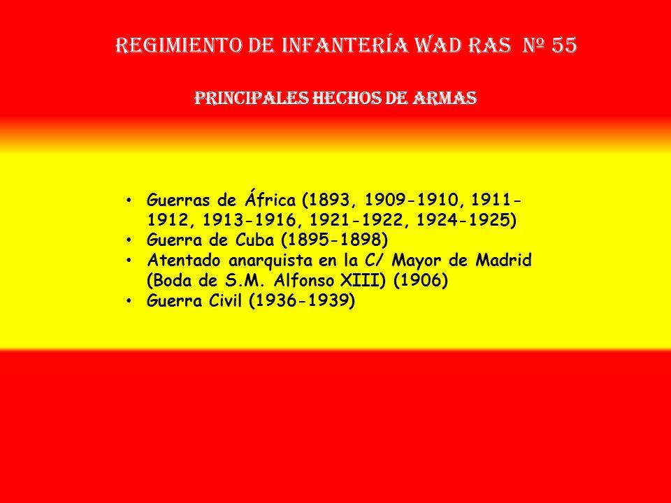 Regimiento de Infantería wad ras nº 55 ORÍGENES Y DIFERENTES NOMBRES QUE HA TENIDO: Vuelto el Batallón de Cuba a la península en 1899 se reorganiza el