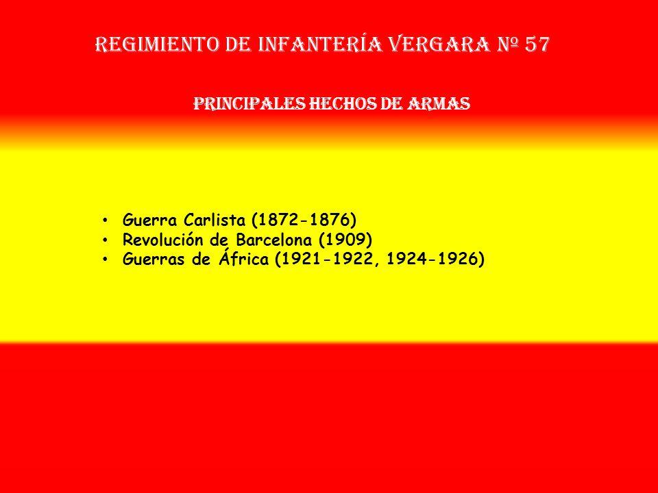 Sobrenombre: « EL NOBLE » Creación: en 1.872 Como: Batallón de Cazadores de La Habana Regimiento de Infantería vergara nº 57 OTROS NOMBRES QUE HA TENI