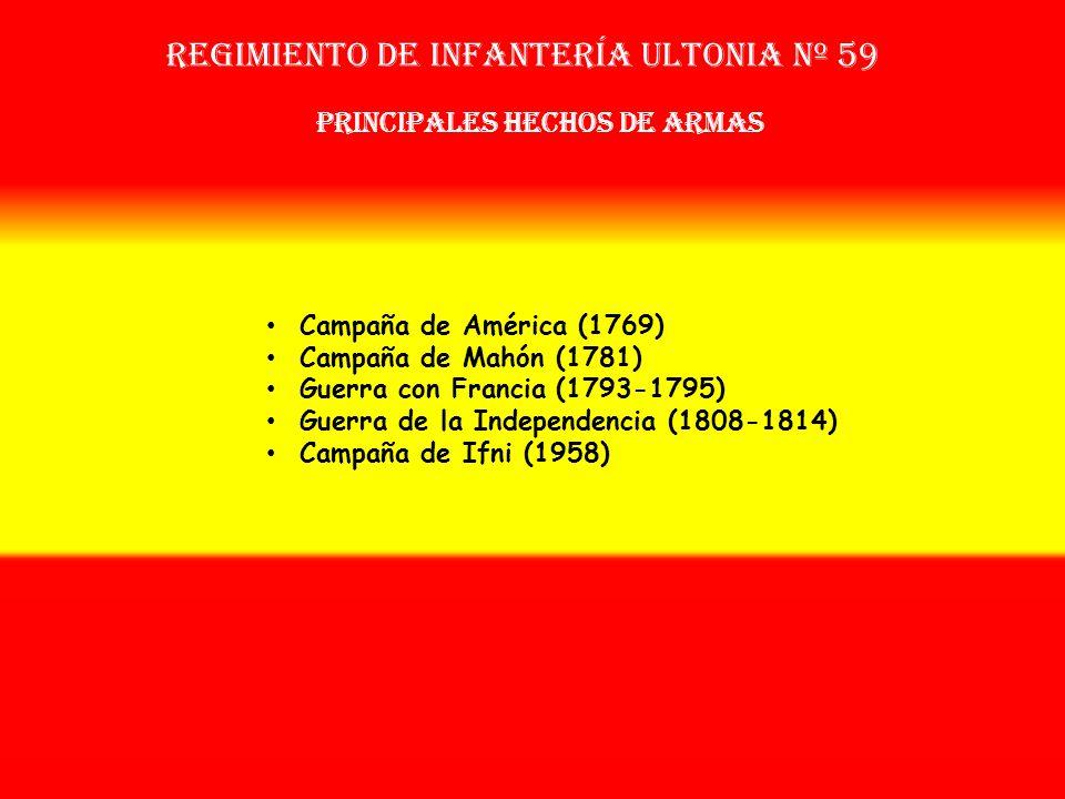 Regimiento de Infantería ultonia nº 59 Sobrenombre: « EL INMORTAL » Creación: en 1.709 Como: Regimiento de Mac Aulif OTROS NOMBRES QUE HA TENIDO: Reg.