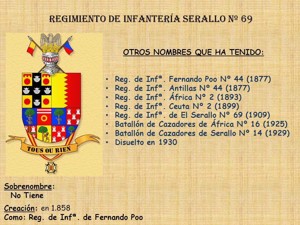 Regimiento de Infantería DE LA REINA nº 2 Regimiento de cazadores de montaña teercio viejo de sicilia nº 67 PRINCIPALES HECHOS DE ARMAS Guerras de Áfr
