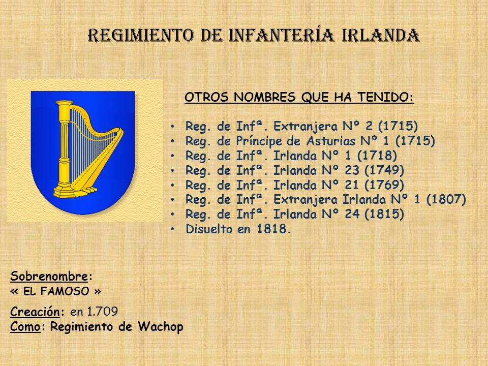 Regimiento de Infantería DE LA REINA nº 2 PRINCIPALES HECHOS DE ARMAS Regimiento de infantería hibernia Guerras con Portugal (1762, 1800-1802) Campaña
