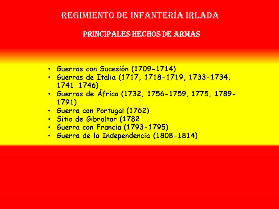 Regimiento de infantería irlanda OTROS NOMBRES QUE HA TENIDO: Reg. de Infª. Extranjera Nº 2 (1715) Reg. de Príncipe de Asturias Nº 1 (1715) Reg. de In