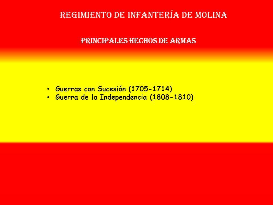 Regimiento de infantería de molina OTROS NOMBRES QUE HA TENIDO: Reg. de Voluntarios de Molina Nº 46 (1707) Batallón de Voluntarios de Molina Nº (1808)