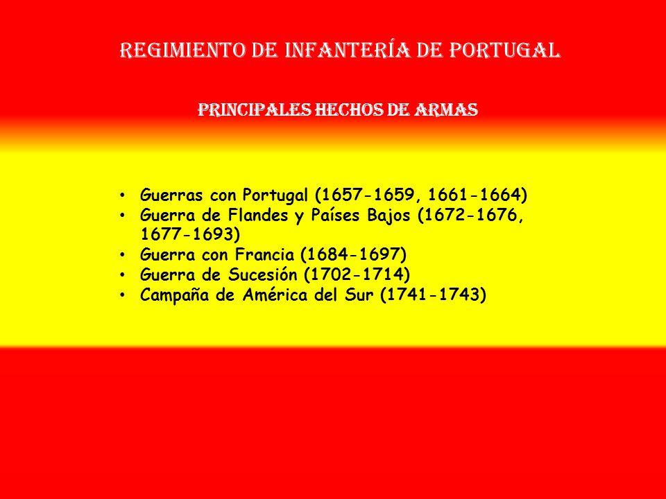 Regimiento de infantería de portugal OTROS NOMBRES QUE HA TENIDO: Tercio de Aldao (1668) Tercio de Idiáquez (1700) Regimiento de Portugal (1702) Reg.