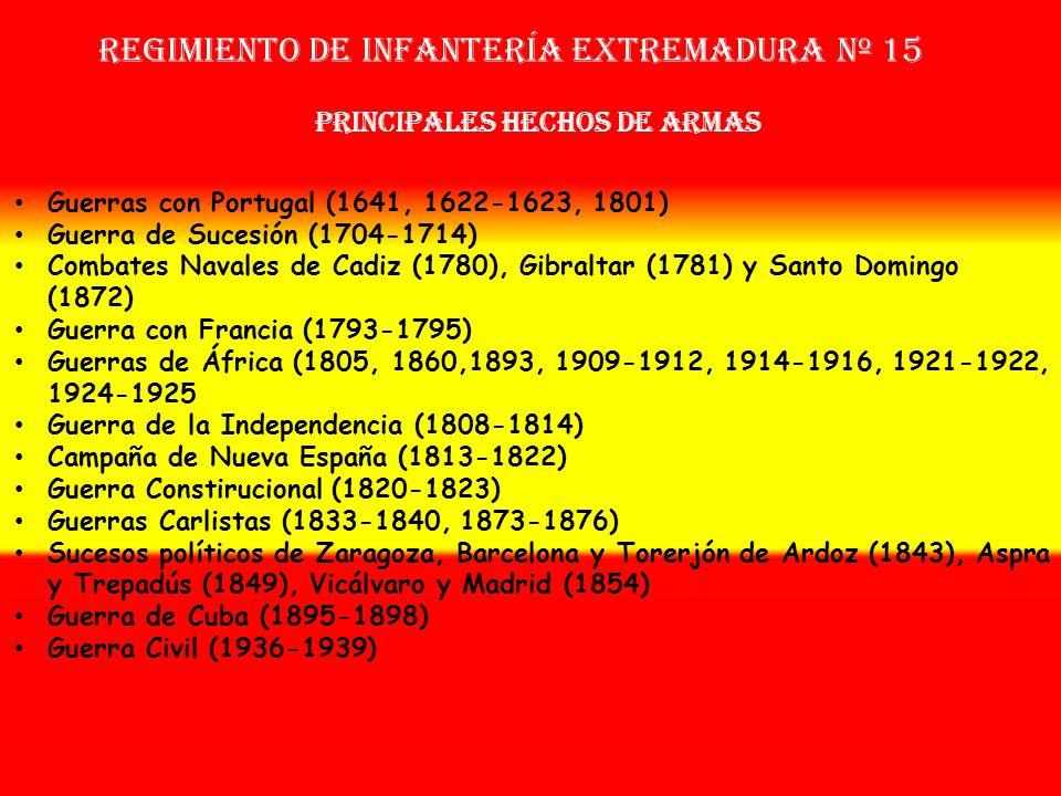 Sobrenombre: « EL ESCALADOR » Creación: en 1.641 Como: Tercio de las Milicias de Badajoz y Llerena Regimiento de Infantería EXTREMADURA nº 15 OTROS NO