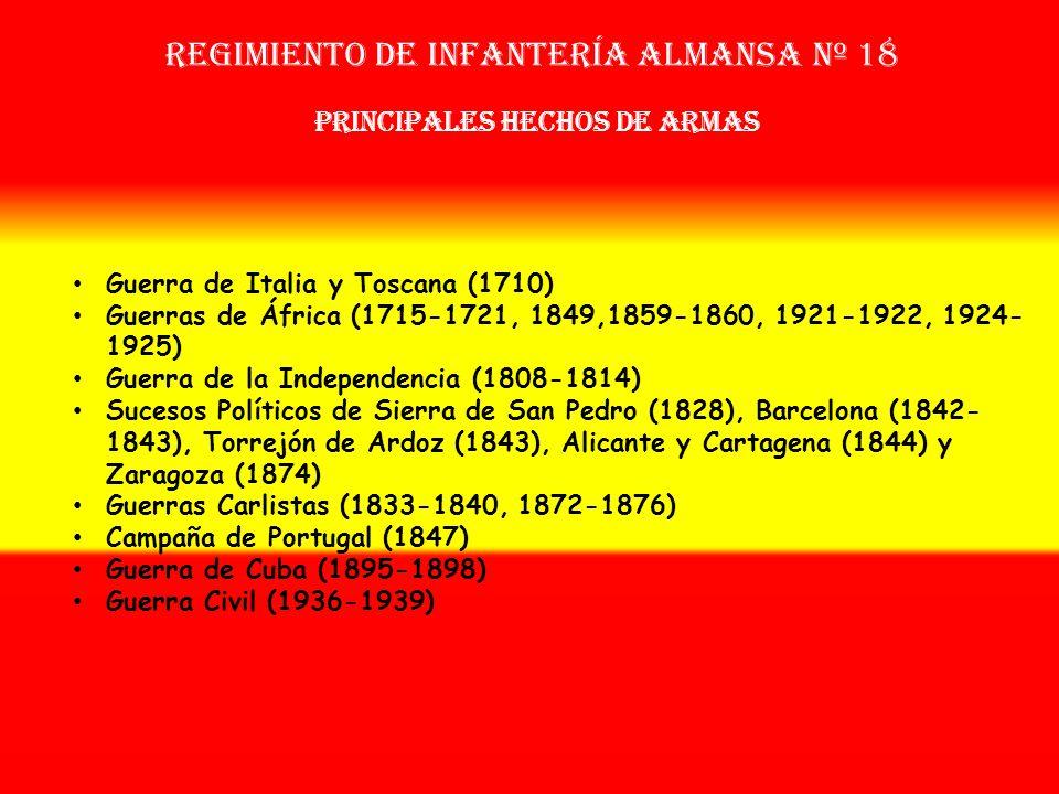 Regimiento de Infantería ALMANSA nº 18 Sobrenombre: « EL ATREVIDO » Creación: en 1.709 Como: Regimiento de Almansa OTROS NOMBRES QUE HA TENIDO: Reg. d