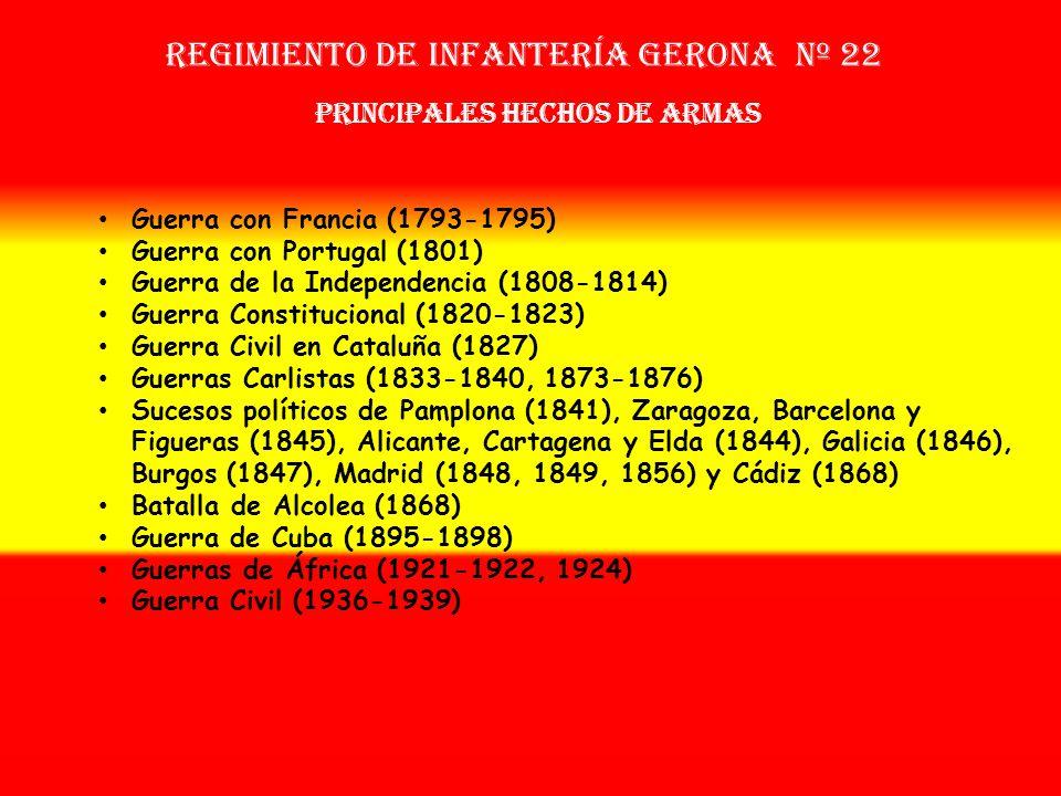 Sobrenombre: « EL TEMIDO » Creación: en 1.792 Como: Regimiento de Voluntarios de Gerona OTROS NOMBRES QUE HA TENIDO: Reg. de Gerona Nº 5 (1792) Reg. d