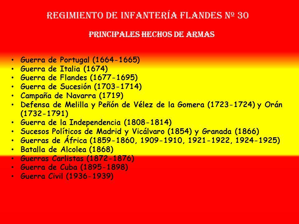 Regimiento de Infantería flandeS nº 30 Sobrenombre: «Escuela de Flandes» Creación: en 1.633 Como Tercio de D. García OTROS NOMBRES QUE HA TENIDO: Terc