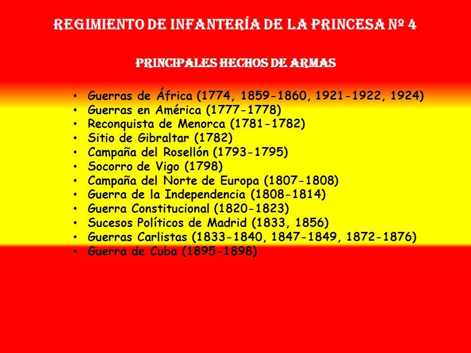 Regimiento de Infantería DE LA PRINCESA nº 4 Sobrenombre: « LA ESTRELLA DEL NORTE » Creación: en 1.765 Como Regimiento de la Princesa OTROS NOMBRES QU