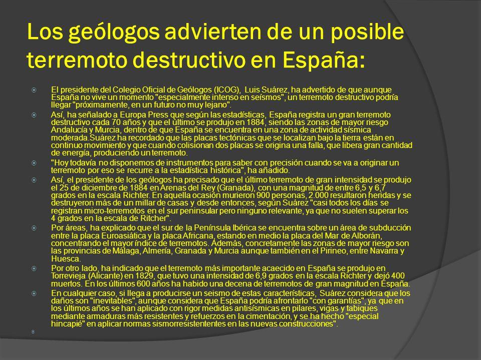 Los geólogos advierten de un posible terremoto destructivo en España: El presidente del Colegio Oficial de Geólogos (ICOG), Luis Suárez, ha advertido