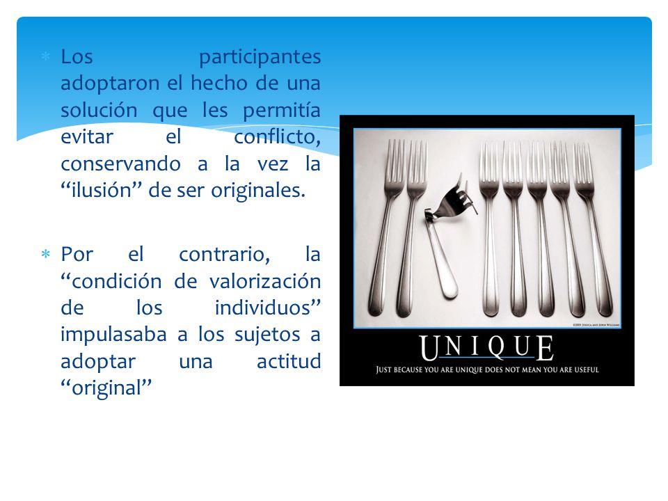 Los participantes adoptaron el hecho de una solución que les permitía evitar el conflicto, conservando a la vez la ilusión de ser originales. Por el c