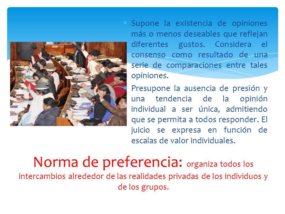 Norma de preferencia: organiza todos los intercambios alrededor de las realidades privadas de los individuos y de los grupos. Supone la existencia de