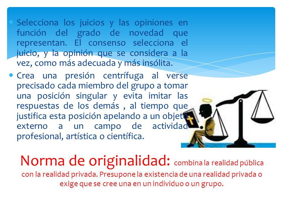 Norma de originalidad: combina la realidad pública con la realidad privada.