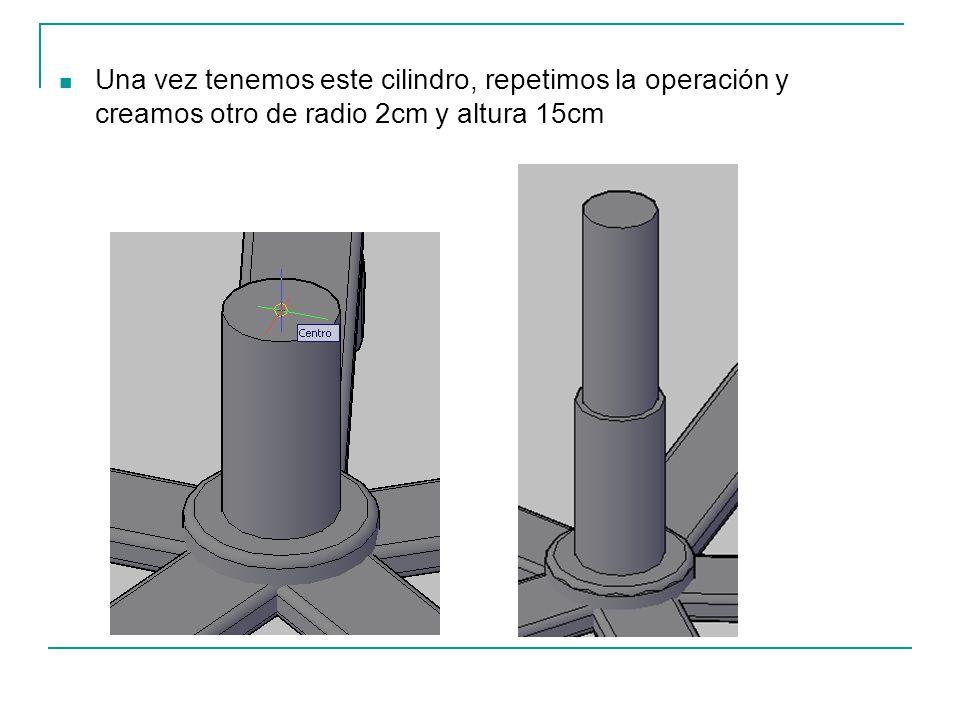 Una vez tenemos este cilindro, repetimos la operación y creamos otro de radio 2cm y altura 15cm