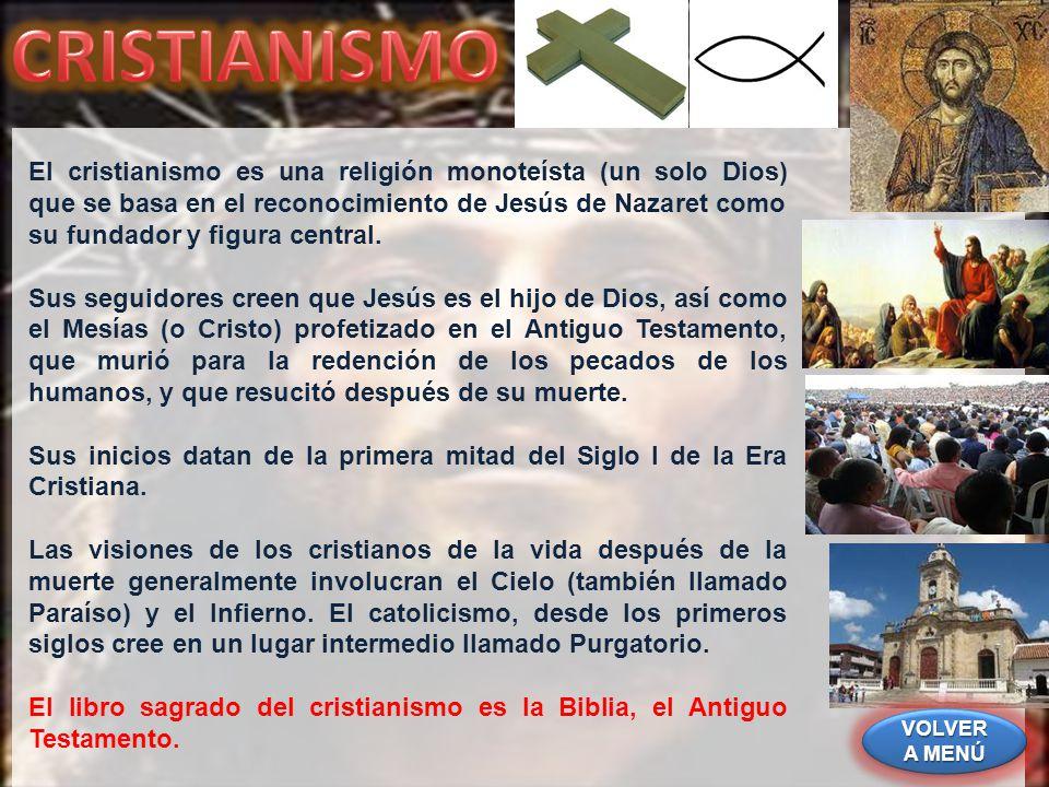 El cristianismo es una religión monoteísta (un solo Dios) que se basa en el reconocimiento de Jesús de Nazaret como su fundador y figura central. Sus