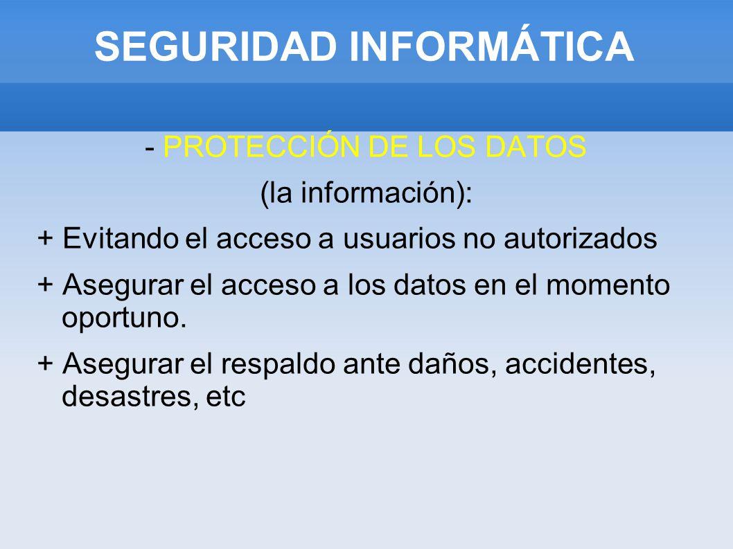 SEGURIDAD INFORMÁTICA - PROTECCIÓN DE LOS EQUIPOS + Asegurando el funcionamiento adecuado.