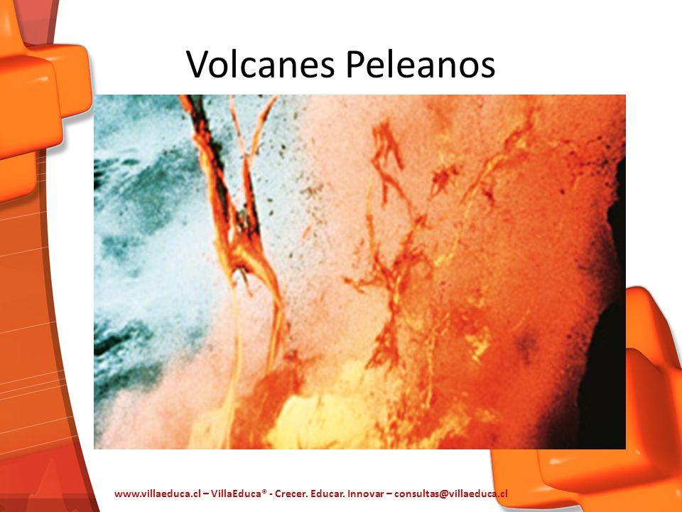 Volcanes Peleanos www.villaeduca.cl – VillaEduca® - Crecer. Educar. Innovar – consultas@villaeduca.cl
