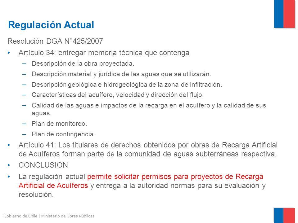 Regulación Actual Resolución DGA N°425/2007 Artículo 34: entregar memoria técnica que contenga –Descripción de la obra proyectada. –Descripción materi