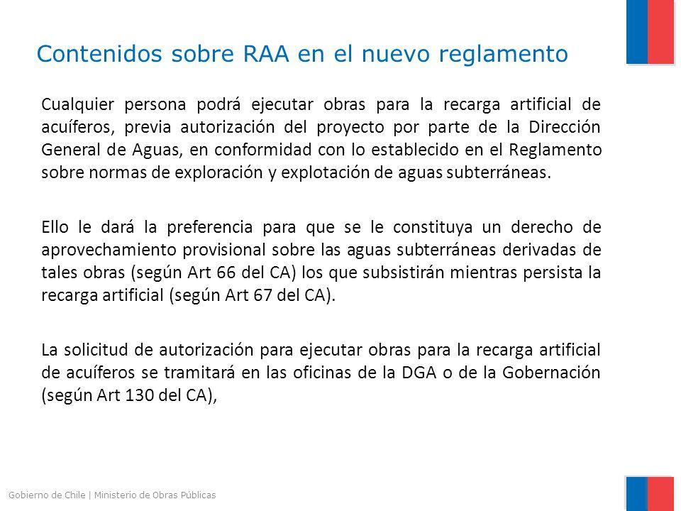 Contenidos sobre RAA en el nuevo reglamento Cualquier persona podrá ejecutar obras para la recarga artificial de acuíferos, previa autorización del pr