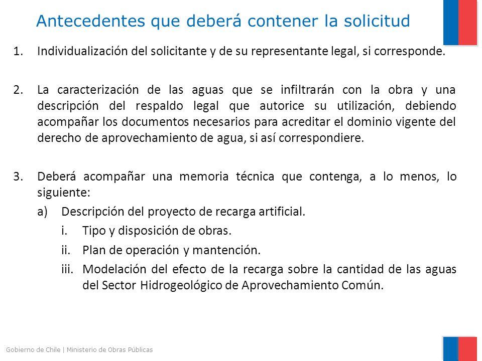 Antecedentes que deberá contener la solicitud 1.Individualización del solicitante y de su representante legal, si corresponde. 2.La caracterización de