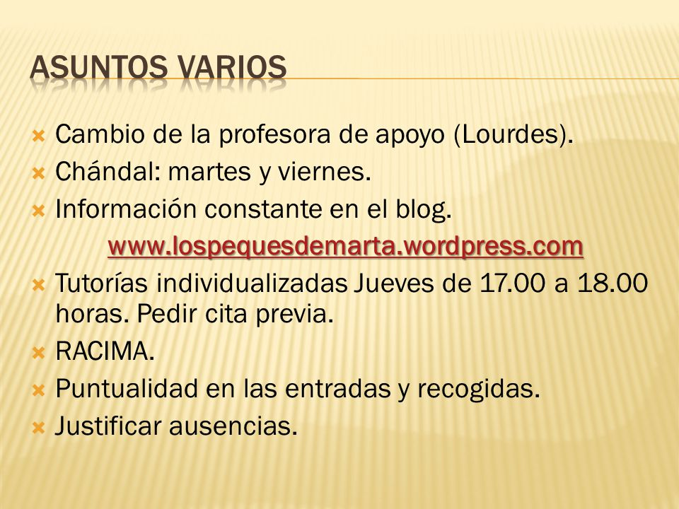 Cambio de la profesora de apoyo (Lourdes). Chándal: martes y viernes. Información constante en el blog. www.lospequesdemarta.wordpress.com Tutorías in