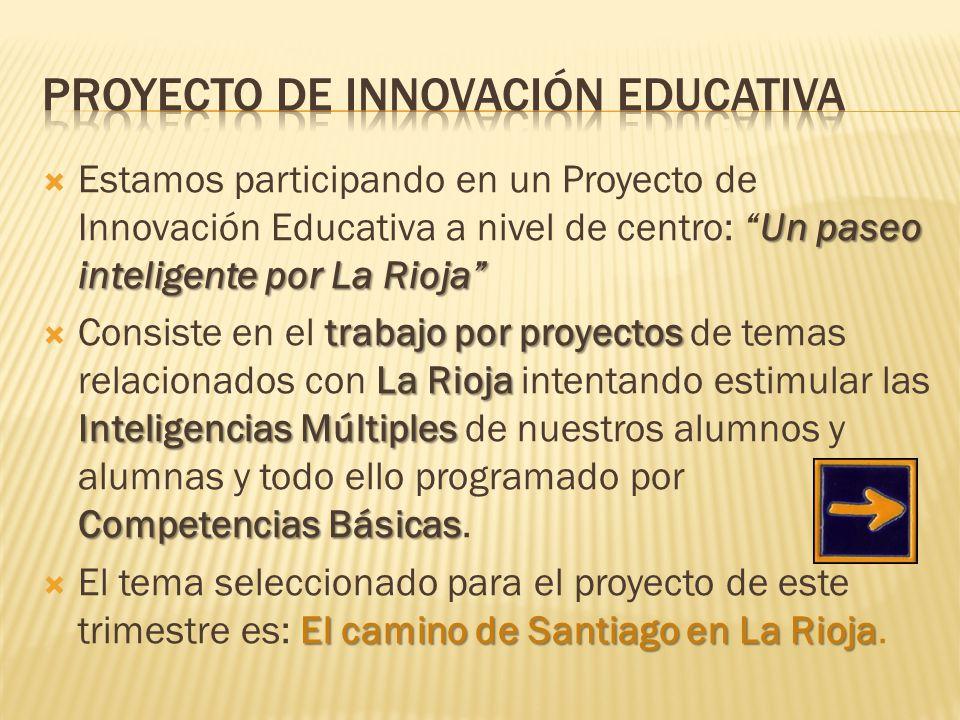 Un paseo inteligente por La Rioja Estamos participando en un Proyecto de Innovación Educativa a nivel de centro: Un paseo inteligente por La Rioja tra