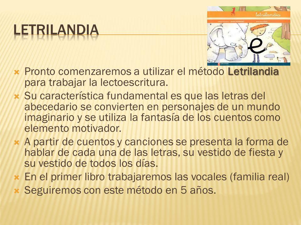 Letrilandia Pronto comenzaremos a utilizar el método Letrilandia para trabajar la lectoescritura. Su característica fundamental es que las letras del