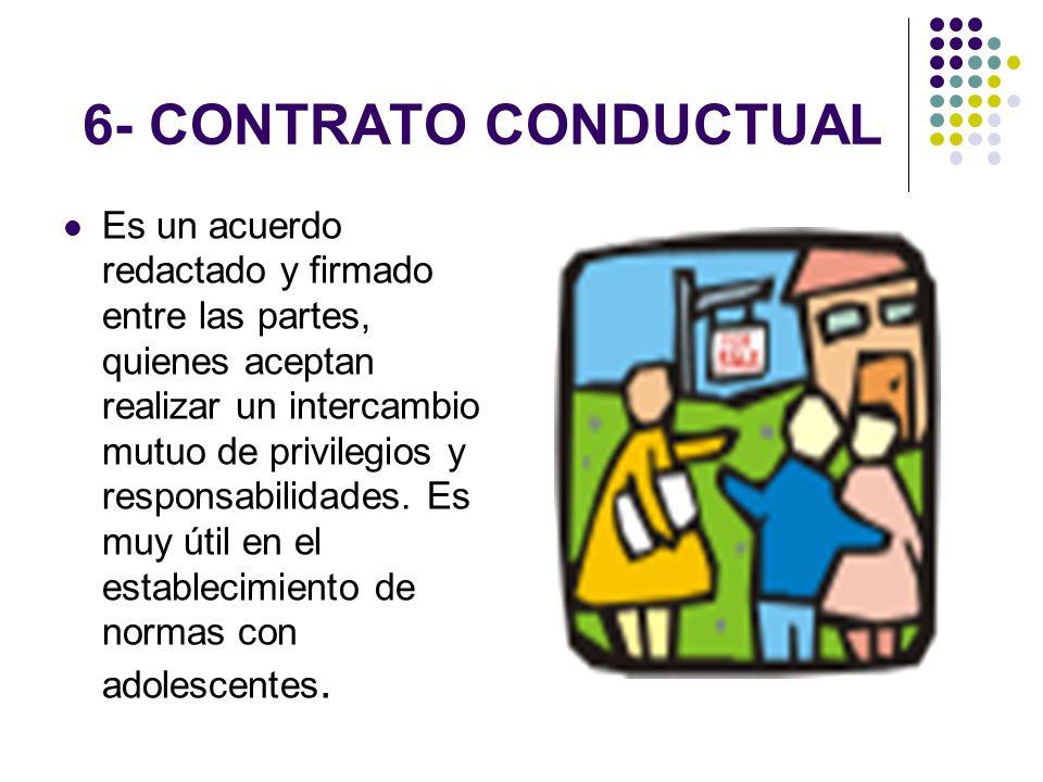 6- CONTRATO CONDUCTUAL Es un acuerdo redactado y firmado entre las partes, quienes aceptan realizar un intercambio mutuo de privilegios y responsabili