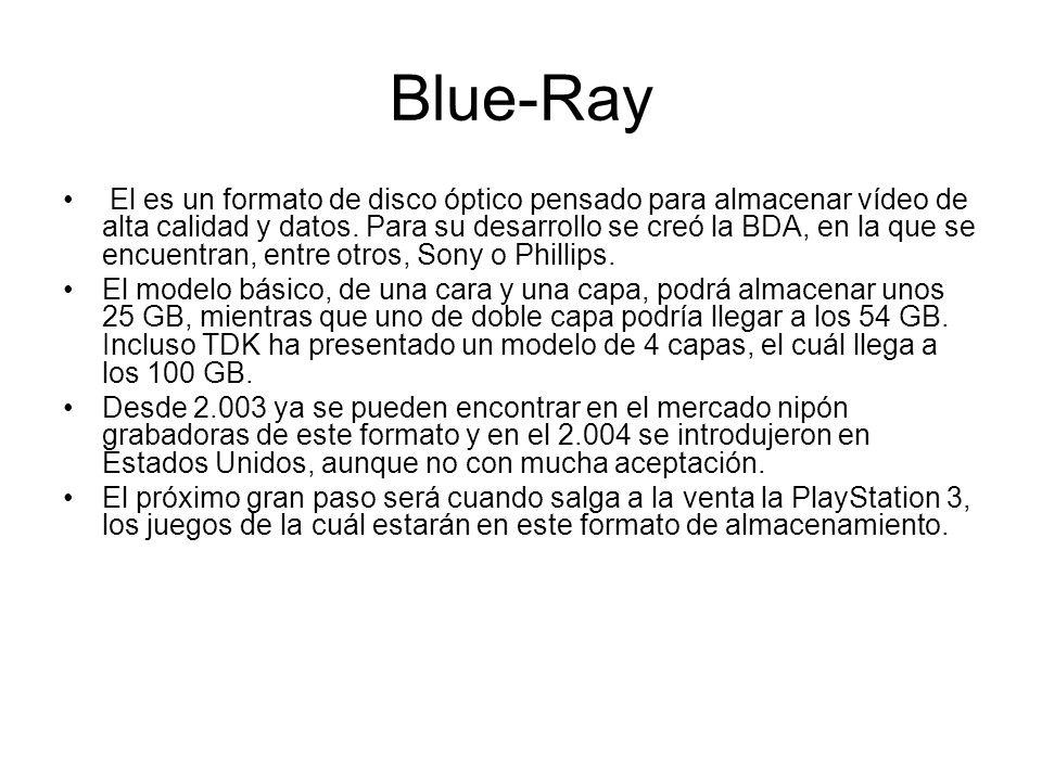 Blue-Ray El es un formato de disco óptico pensado para almacenar vídeo de alta calidad y datos. Para su desarrollo se creó la BDA, en la que se encuen