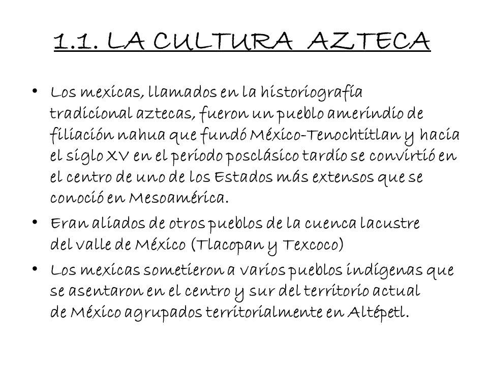 1. INTRODUCCIÓN Los mexicas fueron el último pueblo mesoamericano que condensó una rica y compleja civilización. Desarrollaron la religión, política,