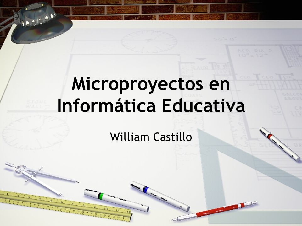 Microproyectos en Informática Educativa William Castillo
