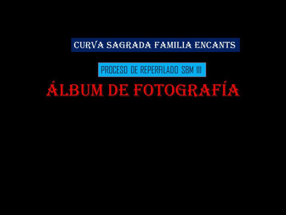 Álbum de fotografía CURVA SAGRADA FAMILIA ENCANTS PROCESO DE REPERFILADO SBM 111