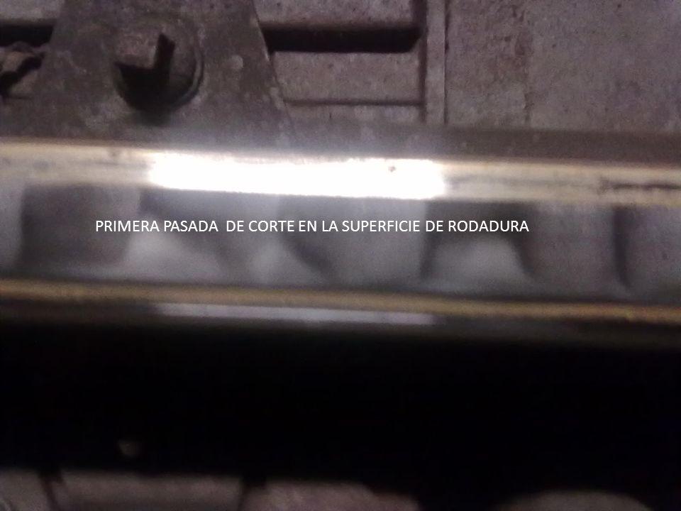 PRIMERA PASADA DE CORTE EN LA SUPERFICIE DE RODADURA PRIMERA PASADA DE CORTE EN LA SUPERFICIE DE RODADURA