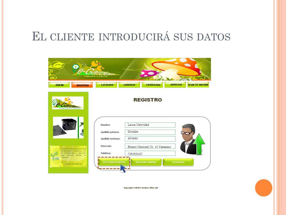 D ESEA REALIZAR UNA COMPRA Será necesario el registro del cliente para poder realizar una compra