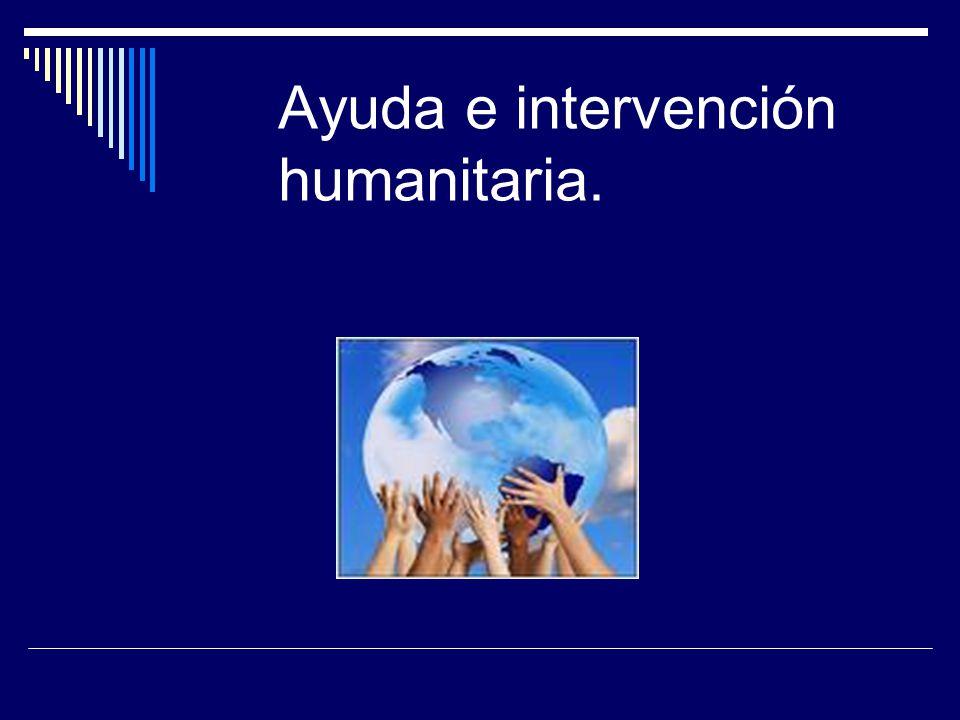 Mi deber es ayuda e intervención humanitaria.